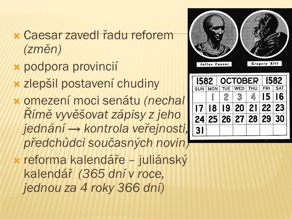 Caesar zavedl řadu reforem (změn)