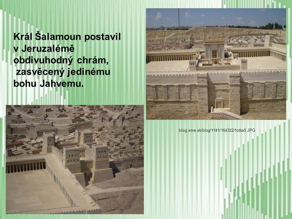 Král Šalamoun postavil v Jeruzalémě obdivuhodný chrám,