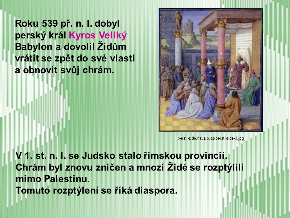 perský král Kyros Veliký Babylon a dovolil Židům