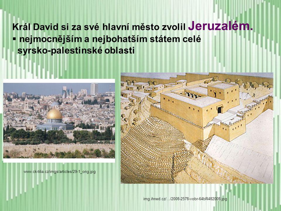 Král David si za své hlavní město zvolil Jeruzalém.
