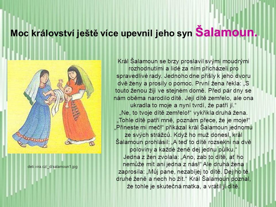 Moc království ještě více upevnil jeho syn Šalamoun.