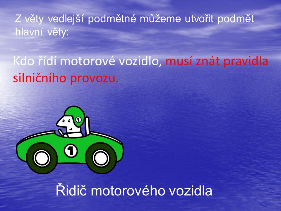 Kdo řídí motorové vozidlo, musí znát pravidla silničního provozu.
