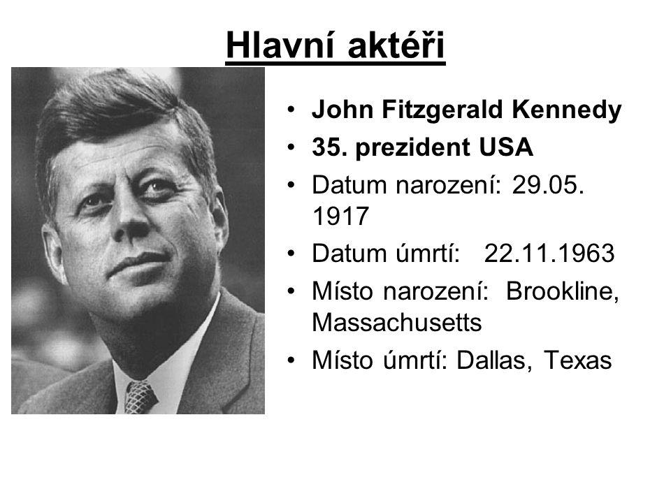Hlavní aktéři John Fitzgerald Kennedy 35. prezident USA