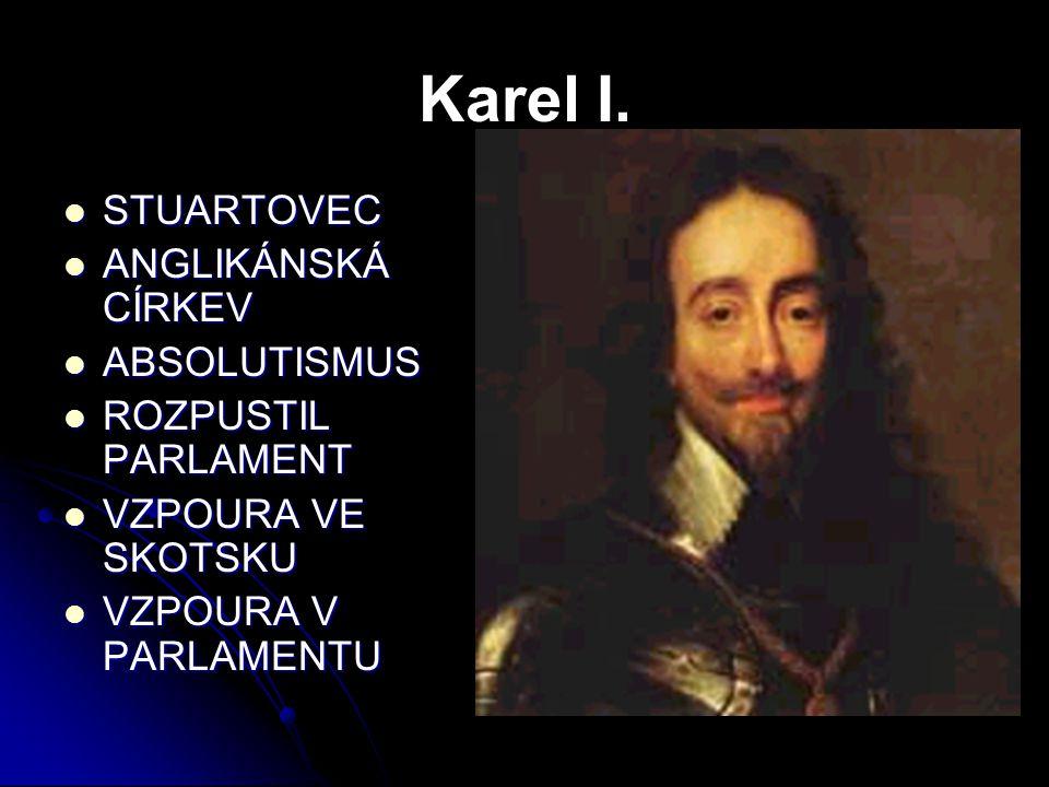 Karel I. STUARTOVEC ANGLIKÁNSKÁ CÍRKEV ABSOLUTISMUS