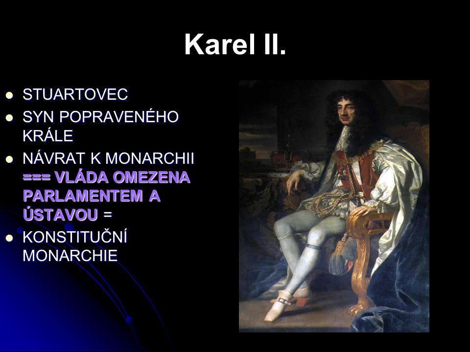 Karel II. STUARTOVEC SYN POPRAVENÉHO KRÁLE