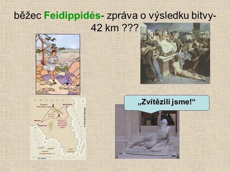 běžec Feidippidés- zpráva o výsledku bitvy- 42 km