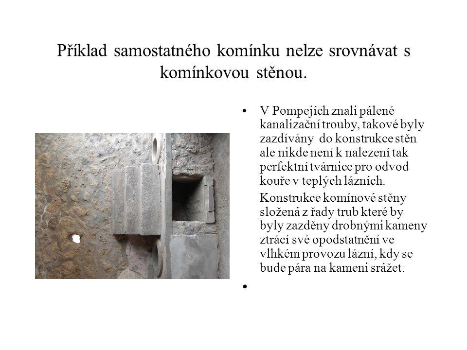 Příklad samostatného komínku nelze srovnávat s komínkovou stěnou.