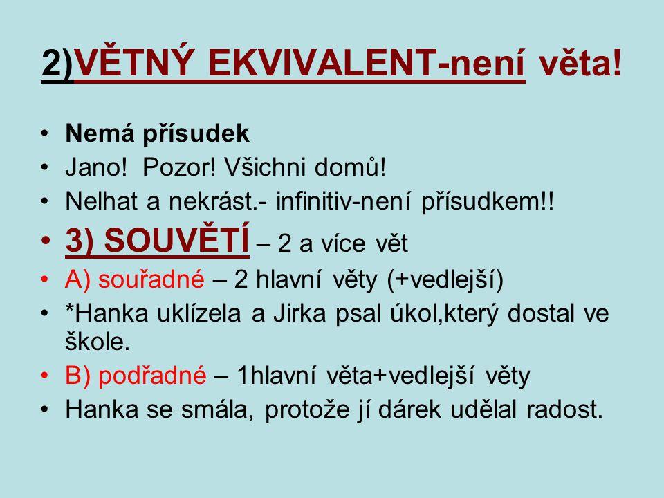 2)VĚTNÝ EKVIVALENT-není věta!