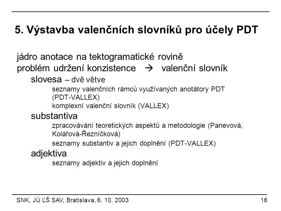 5. Výstavba valenčních slovníků pro účely PDT