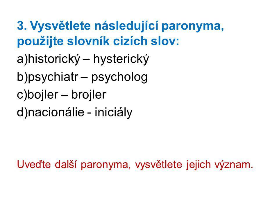 3. Vysvětlete následující paronyma, použijte slovník cizích slov: