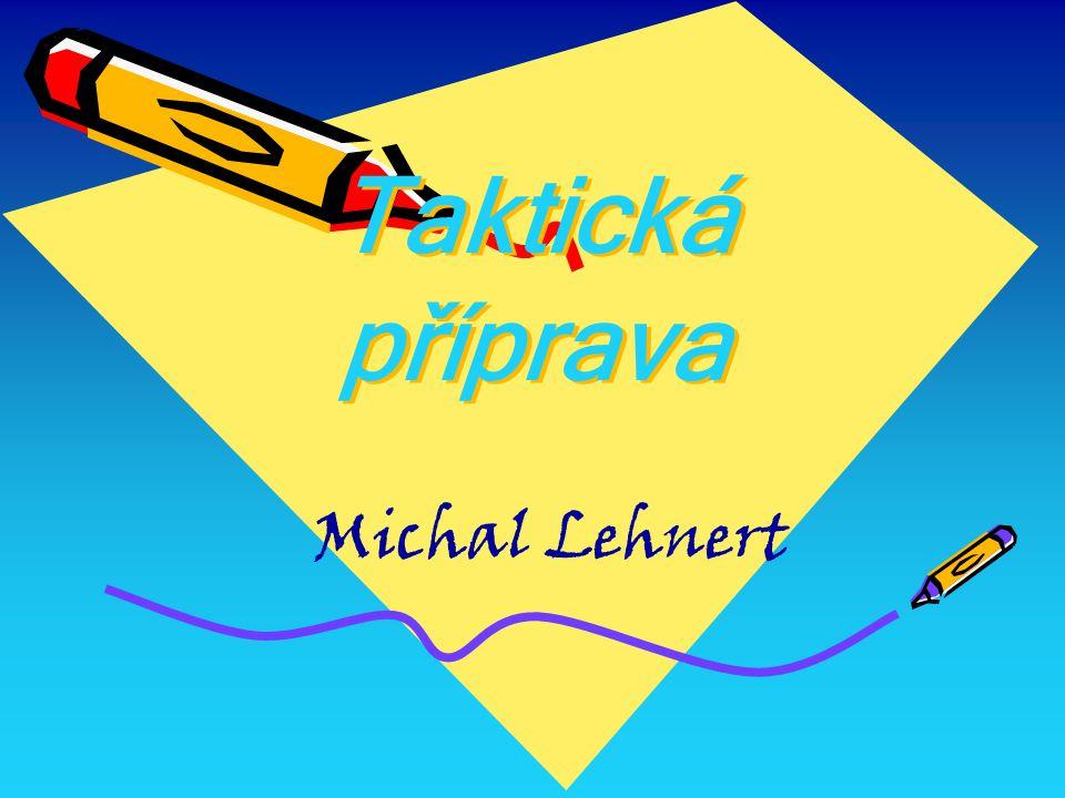 Taktická příprava Michal Lehnert