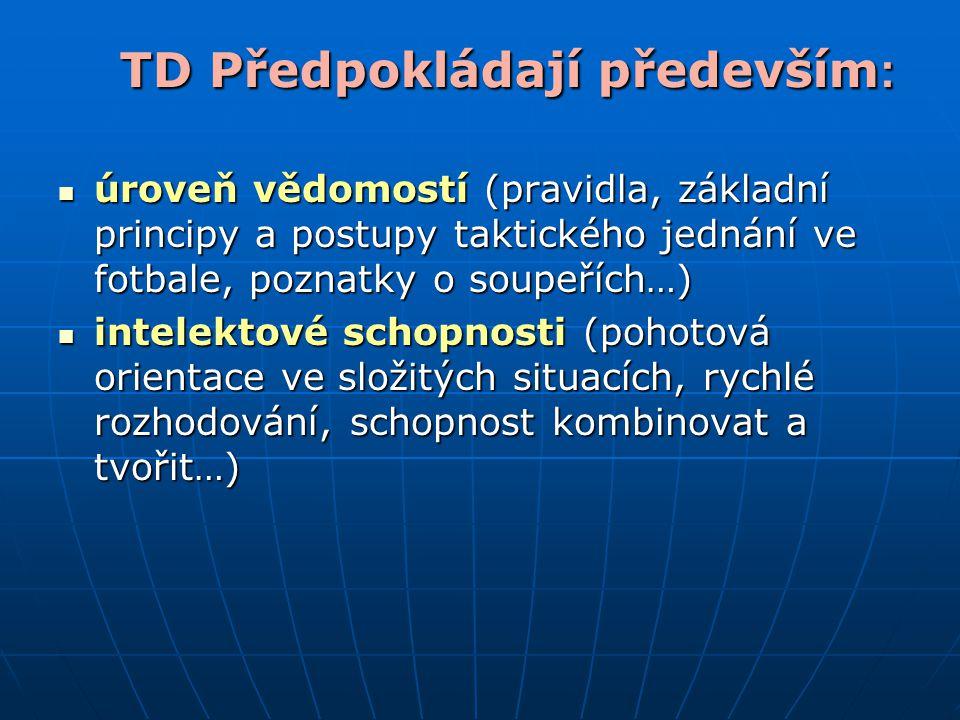 TD Předpokládají především: