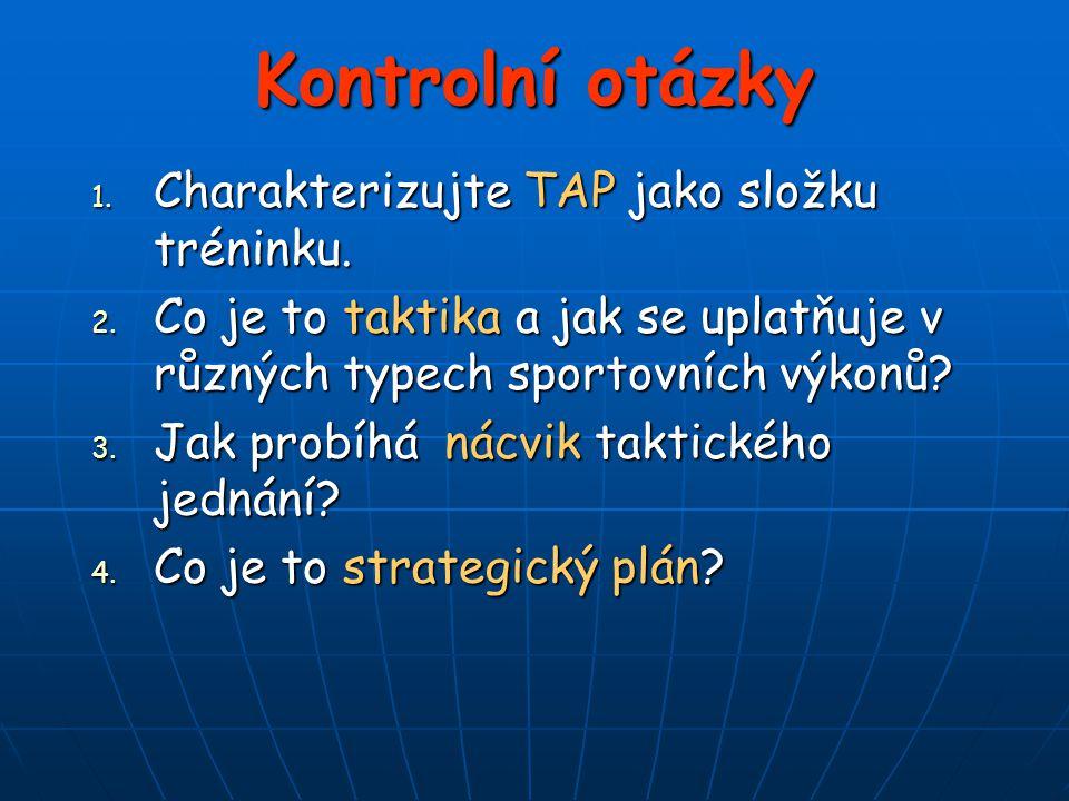 Kontrolní otázky Charakterizujte TAP jako složku tréninku.