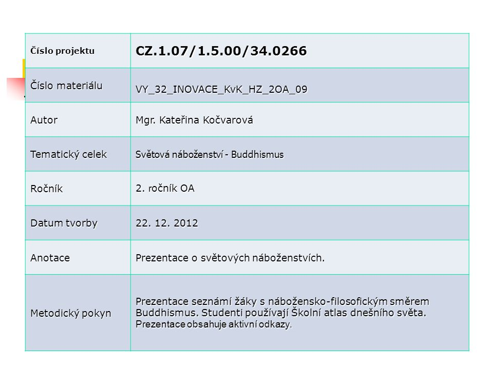 CZ.1.07/1.5.00/34.0266 Číslo materiálu VY_32_INOVACE_KvK_HZ_2OA_09