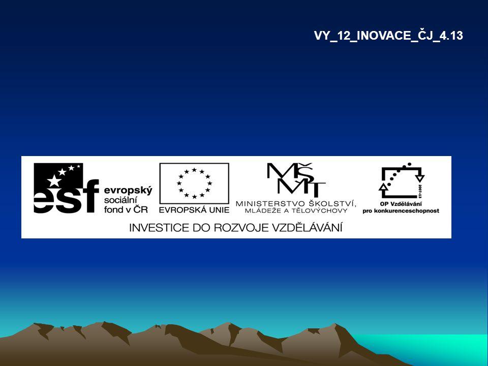 VY_12_INOVACE_ČJ_4.13 VY_12_INOVACE_ČJ_4.13