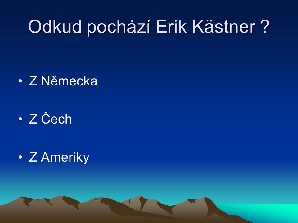 Odkud pochází Erik Kästner