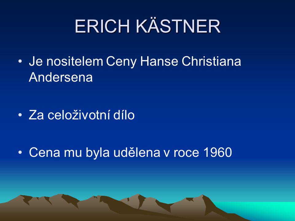 ERICH KÄSTNER Je nositelem Ceny Hanse Christiana Andersena