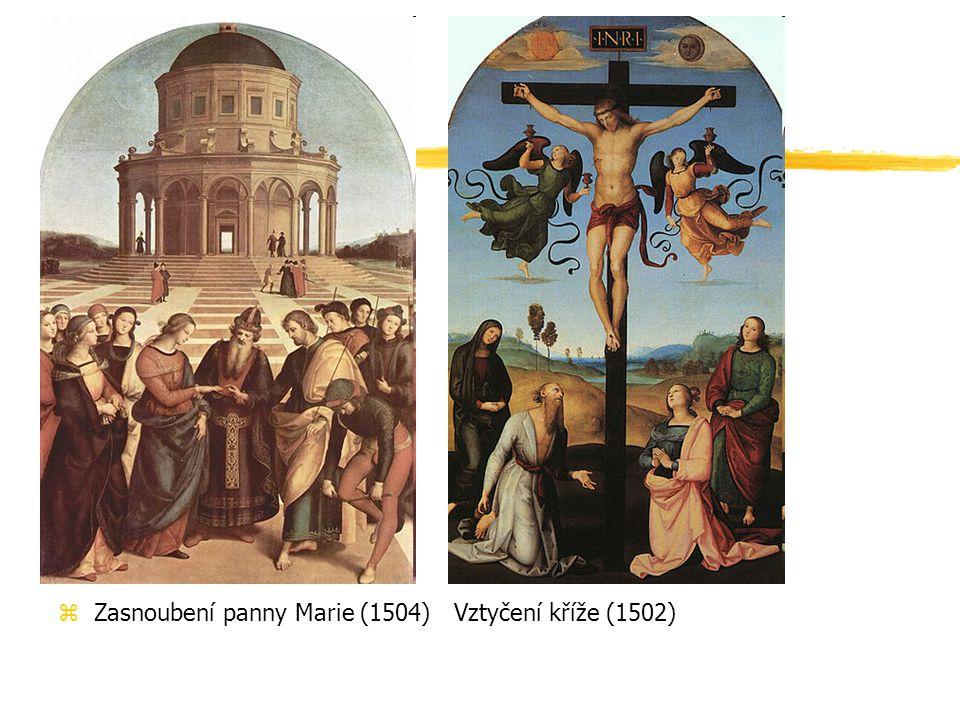 Zasnoubení panny Marie (1504) Vztyčení kříže (1502)