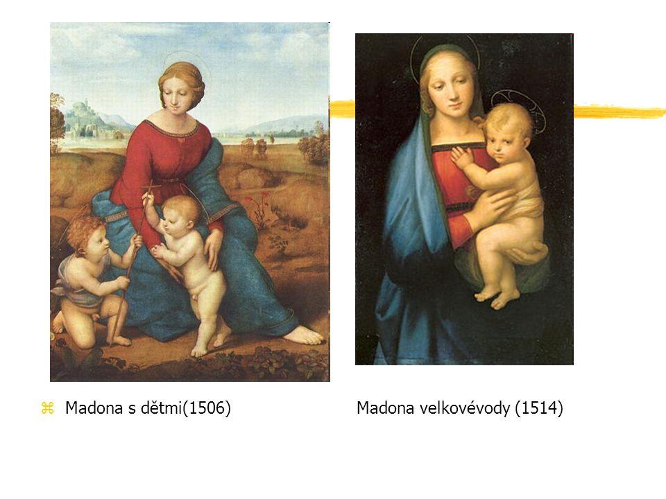 Madona s dětmi(1506) Madona velkovévody (1514)