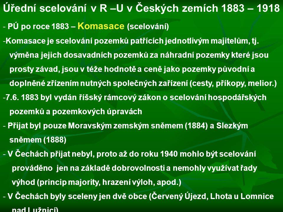 Úřední scelování v R –U v Českých zemích 1883 – 1918