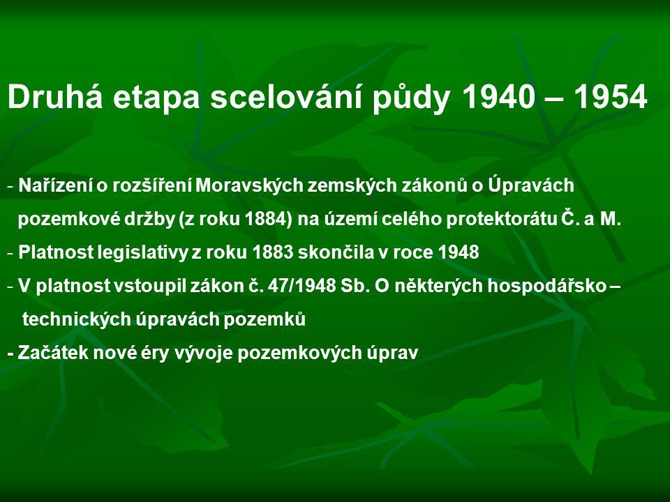 Druhá etapa scelování půdy 1940 – 1954