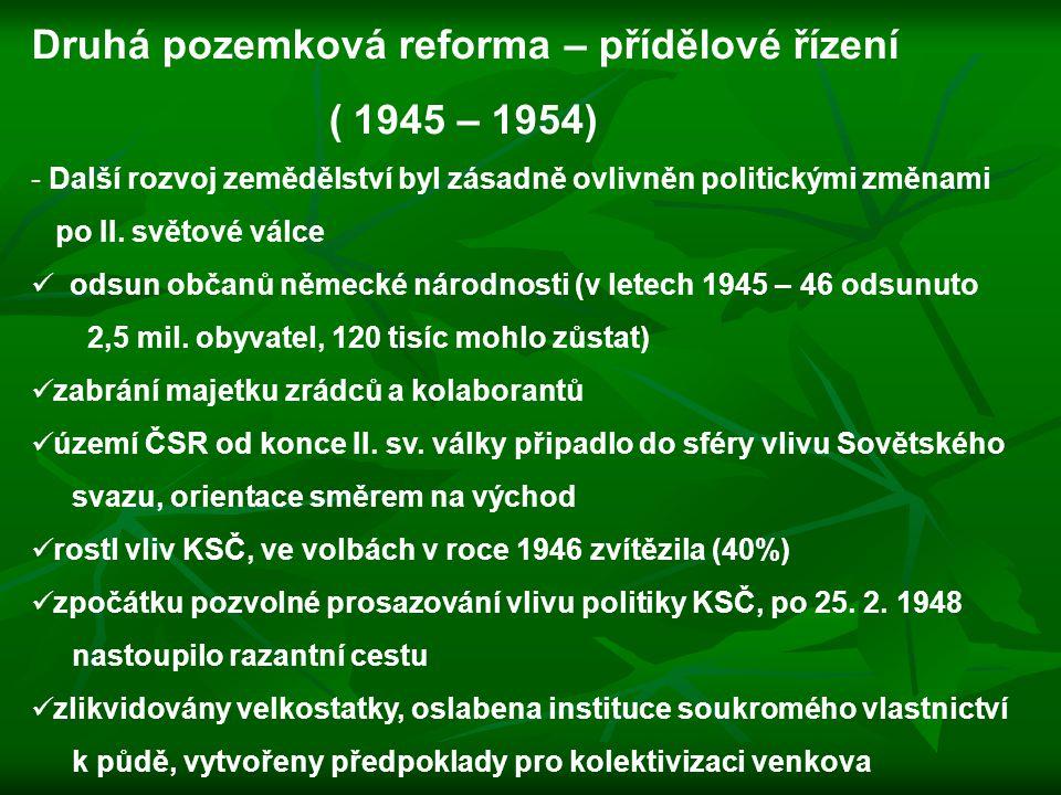 Druhá pozemková reforma – přídělové řízení ( 1945 – 1954)