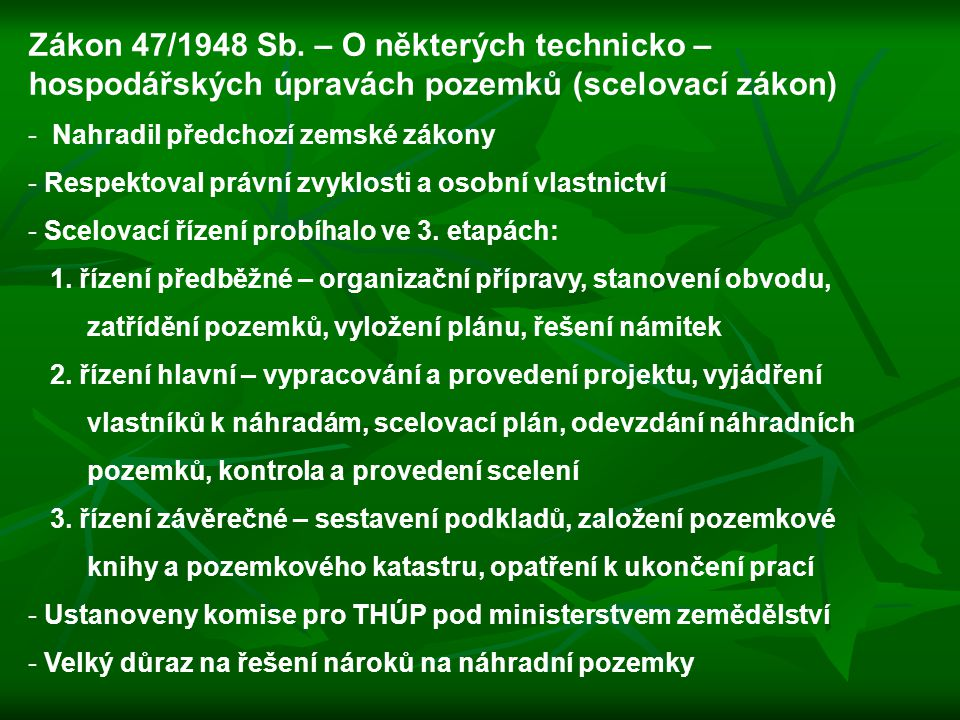 Zákon 47/1948 Sb. – O některých technicko – hospodářských úpravách pozemků (scelovací zákon)