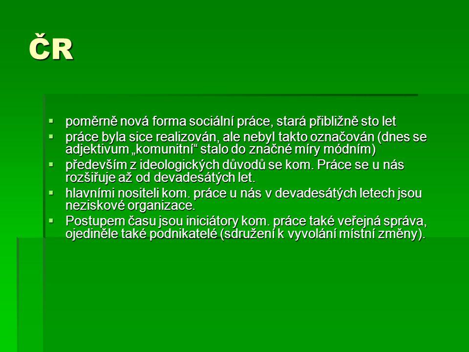 ČR poměrně nová forma sociální práce, stará přibližně sto let