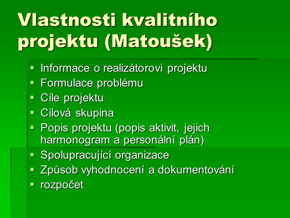 Vlastnosti kvalitního projektu (Matoušek)