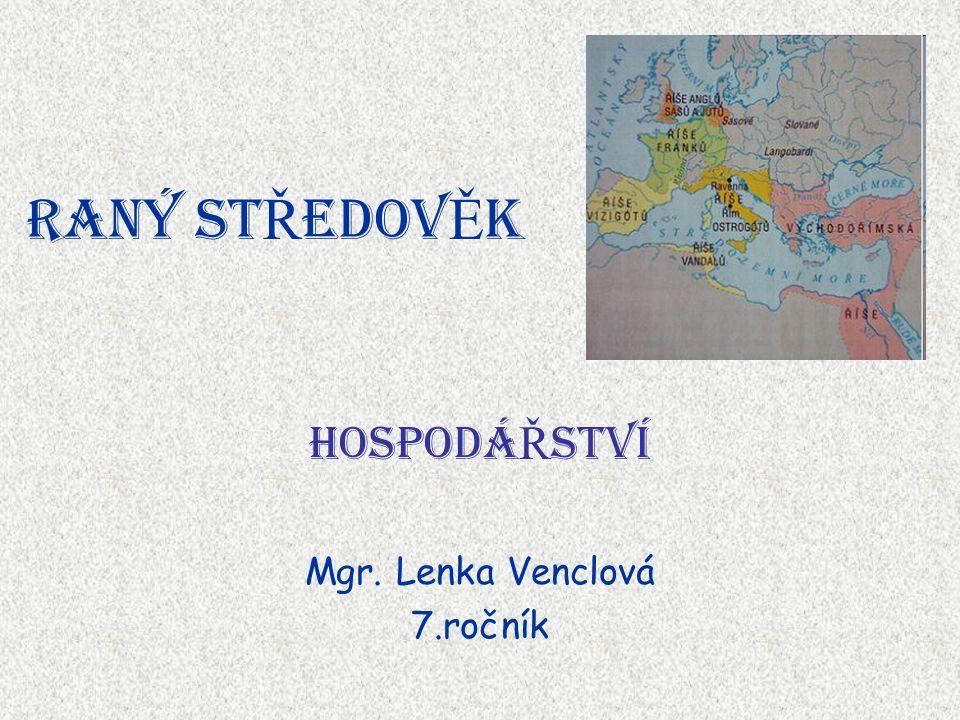 HOSPODÁŘSTVÍ Mgr. Lenka Venclová 7.ročník