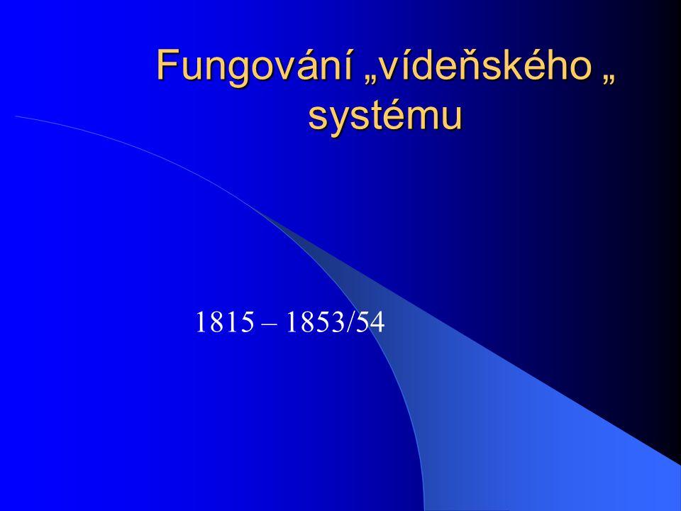 """Fungování """"vídeňského """" systému"""