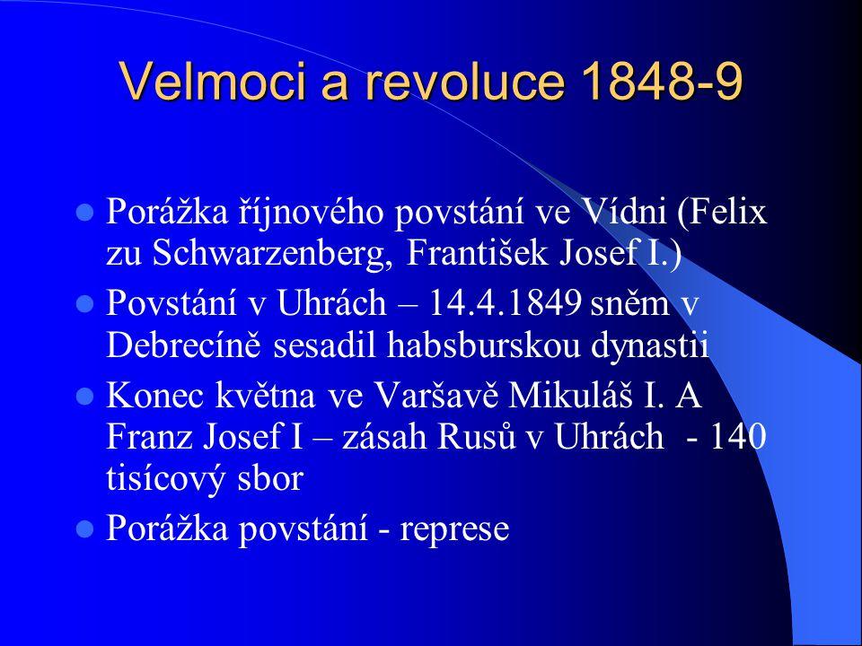 Velmoci a revoluce 1848-9 Porážka říjnového povstání ve Vídni (Felix zu Schwarzenberg, František Josef I.)