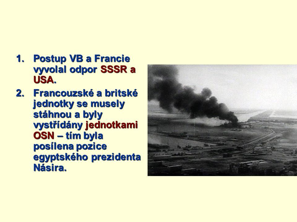 Postup VB a Francie vyvolal odpor SSSR a USA.