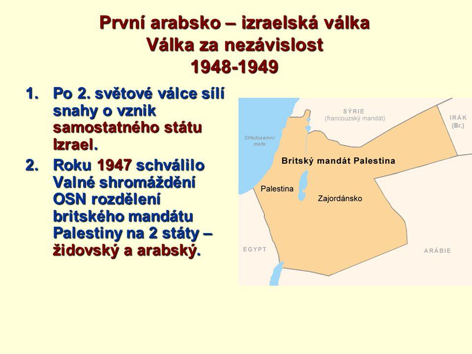 První arabsko – izraelská válka Válka za nezávislost 1948-1949