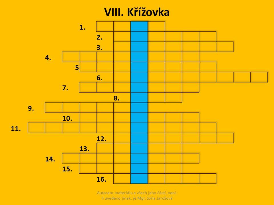 VIII. Křížovka 1. 2. 3. 4. 5. 6. 7. 8. 9. 10. 11. 12. 13. 14. 15. 16.