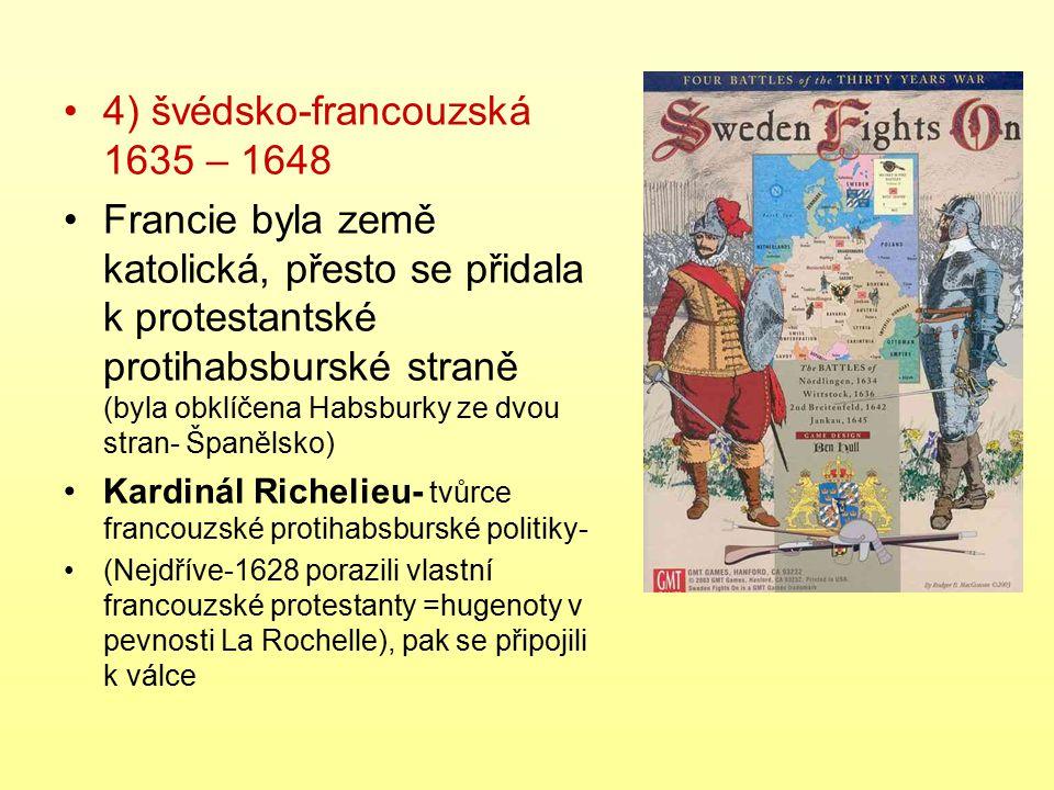 4) švédsko-francouzská 1635 – 1648