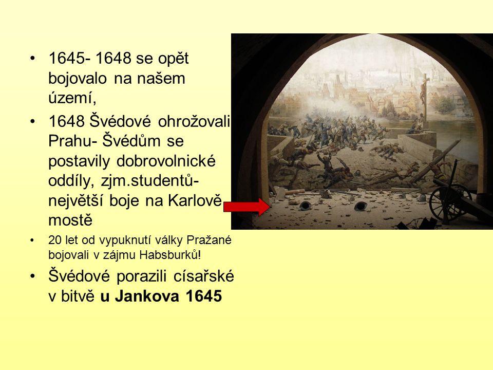 1645- 1648 se opět bojovalo na našem území,