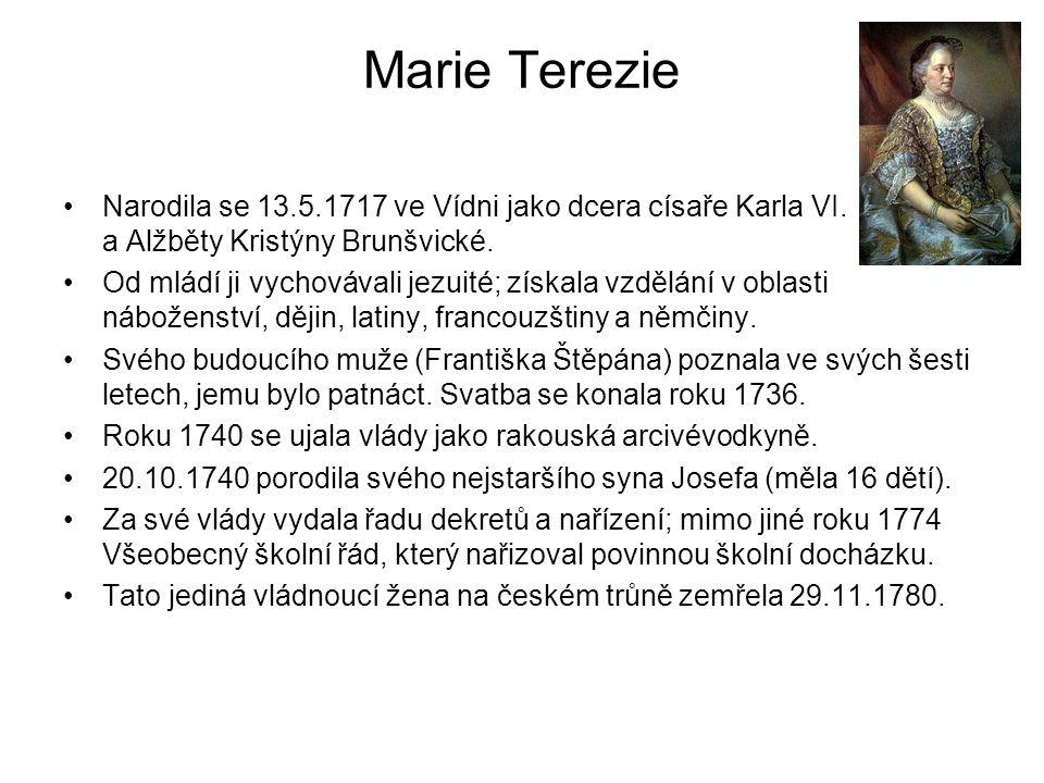 Marie Terezie Narodila se 13.5.1717 ve Vídni jako dcera císaře Karla VI. a Alžběty Kristýny Brunšvické.
