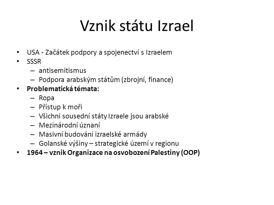 Vznik státu Izrael USA - Začátek podpory a spojenectví s Izraelem SSSR