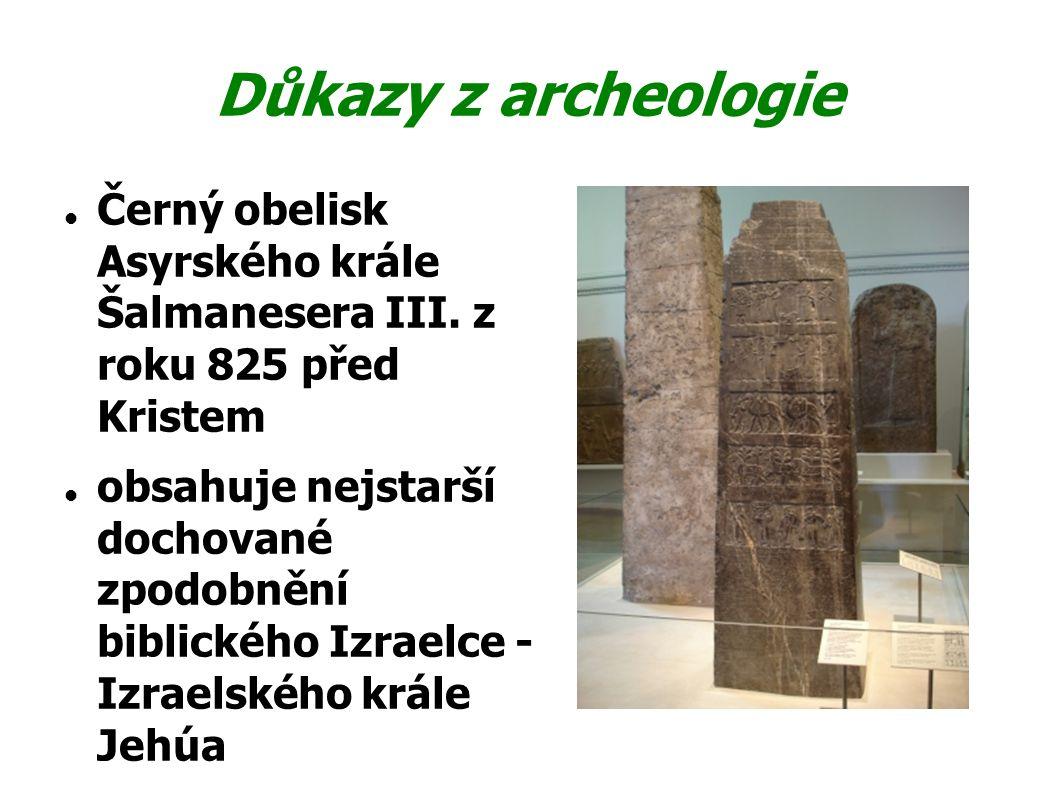 Důkazy z archeologie Černý obelisk Asyrského krále Šalmanesera III. z roku 825 před Kristem.