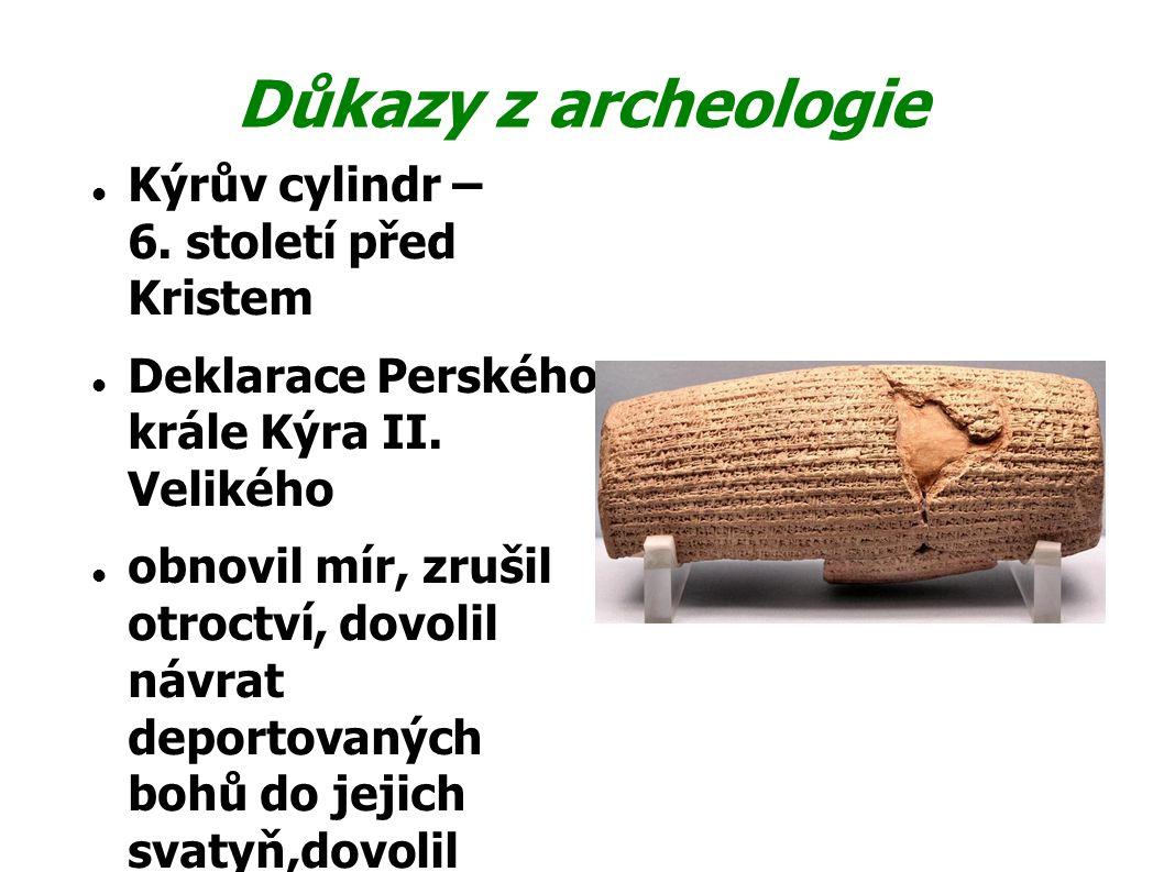 Důkazy z archeologie Kýrův cylindr – 6. století před Kristem