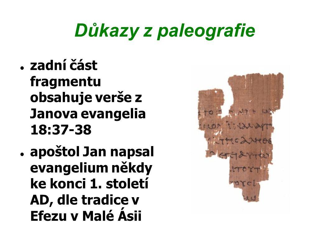 Důkazy z paleografie zadní část fragmentu obsahuje verše z Janova evangelia 18:37-38.
