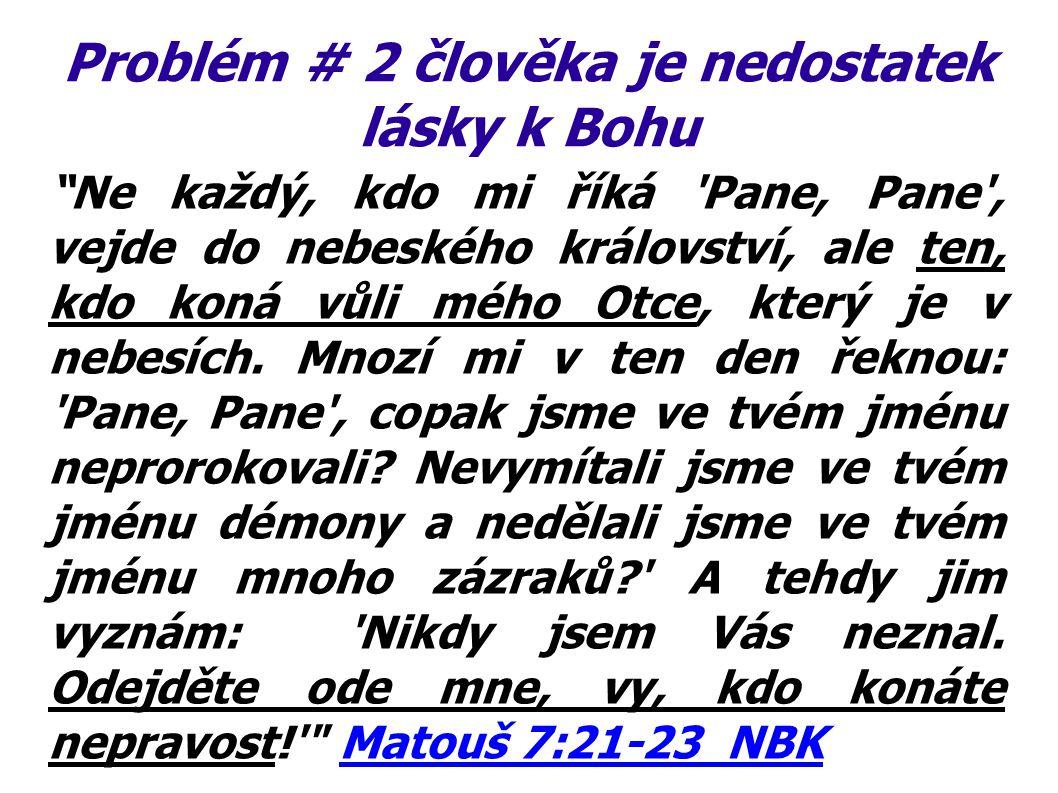 Problém # 2 člověka je nedostatek lásky k Bohu