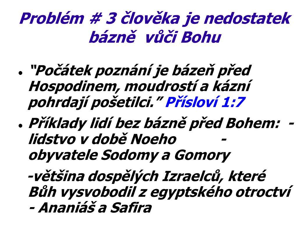 Problém # 3 člověka je nedostatek bázně vůči Bohu