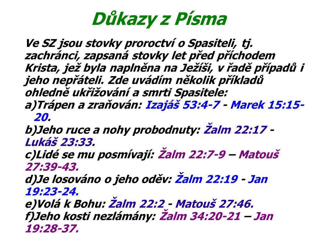 Důkazy z Písma Ve SZ jsou stovky proroctví o Spasiteli, tj.