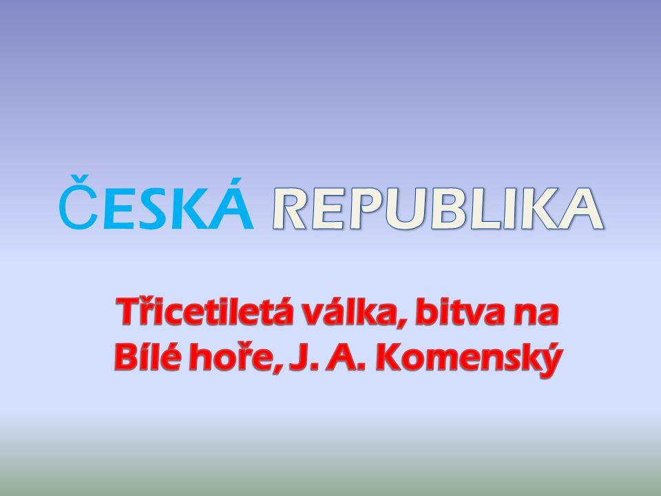 Třicetiletá válka, bitva na Bílé hoře, J. A. Komenský