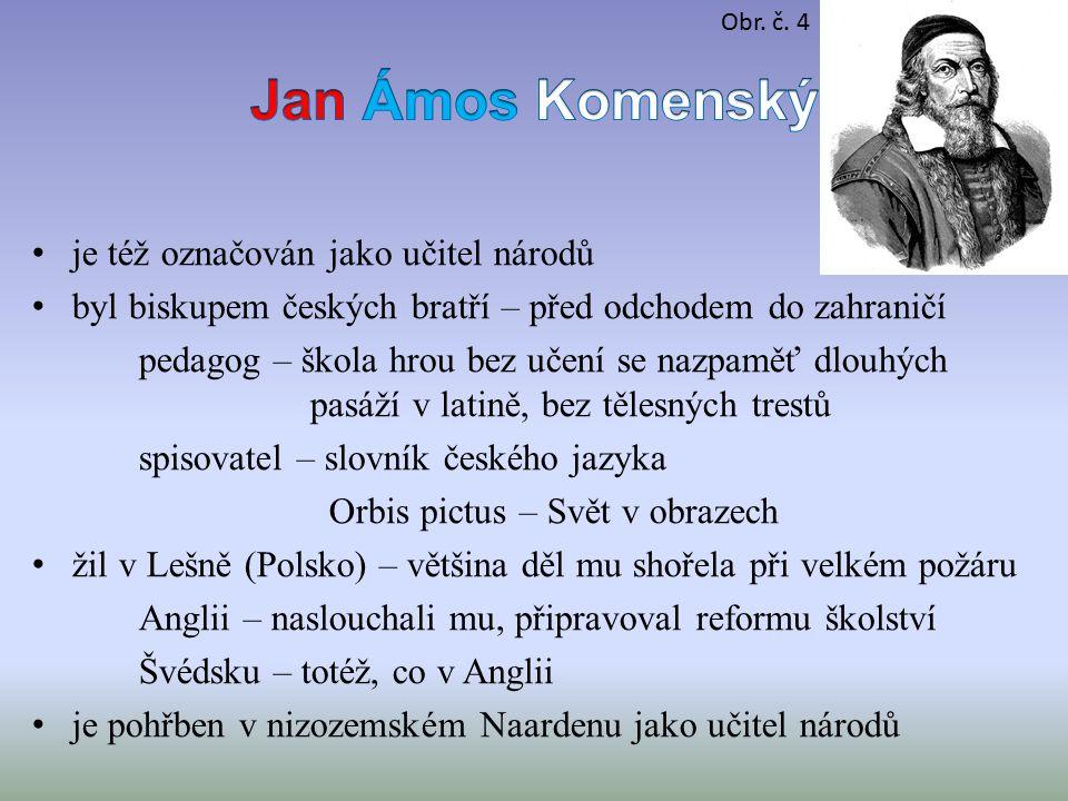 Jan Ámos Komenský je též označován jako učitel národů
