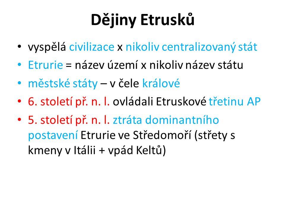 Dějiny Etrusků vyspělá civilizace x nikoliv centralizovaný stát