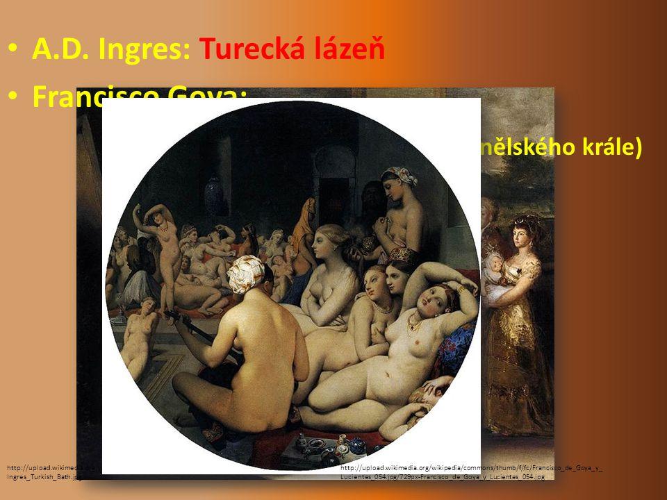 A.D. Ingres: Turecká lázeň Francisco Goya: