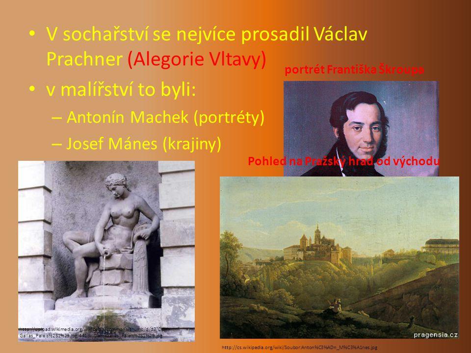 V sochařství se nejvíce prosadil Václav Prachner (Alegorie Vltavy)